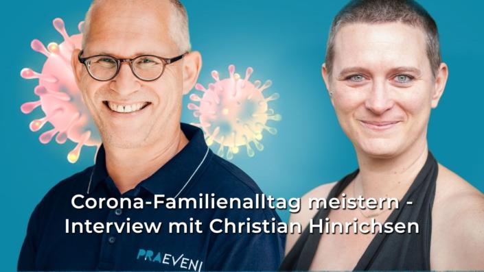 Gewaltfreie Kommunikation Experte Christian Hinrichsen im Interview mit Erlebnispsychologin Cornelia Böhm zum Thema Corona-Familienalltag meistern