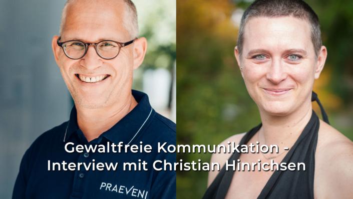 Gewaltfreie Kommunikation Experte Christian Hinrichsen im Interview mit Erlebnispsychologin Cornelia Böhm zum Thema Achtsame bzw. Gewaltfreie Kommunikation