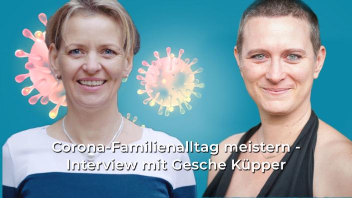 The Work Coach Gesche Küpper im Interview mit Erlebnispsychologin Cornelia Böhm zum Thema Corona-Familienalltag